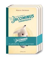 Les riches heures de Jacominus Gainsborough : carnets collector