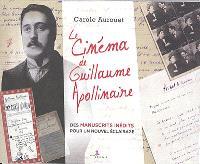 Le cinéma de Guillaume Apollinaire : des manuscrits inédits pour un nouvel éclairage