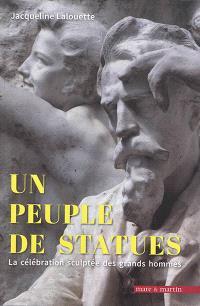 Un peuple de statues : la célébration sculptée des grands hommes : France 1801-2018