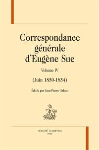 Correspondance générale d'Eugène Sue. Volume 4, Juin 1850-1864