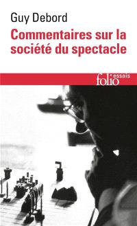 Commentaires sur la société du spectacle (1988); Suivi de Préface à la quatrième édition italienne de La société du spectacle (1979)