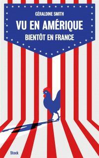 Vu en Amérique, bientôt en France : où va notre société ?