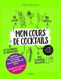 Mon cours de cocktails : en 12 semaines chrono