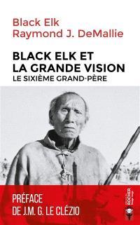 Black Elk et la grande vision : le sixième grand-père