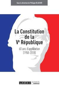 La constitution de la Ve République : 60 ans d'application (1958-2018)