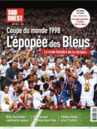 Sud-Ouest hors-série / coupe du monde 1998 l'épopée des Bleus