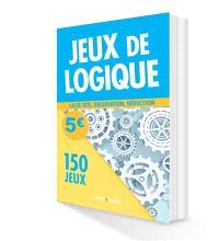 150 jeux de logique : casse-tête, observation, déduction