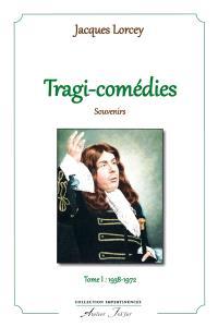 Tragi-comédies : souvenirs. Volume 1, 1938-1972