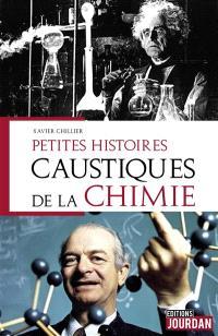 Petites histoires caustiques de la chimie