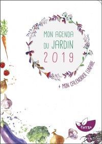 Mon agenda du jardin 2019 : + mon calendrier lunaire