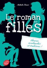 Le roman des filles. Volume 2, Amour, avalanches et trahisons !
