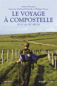 Le voyage à Compostelle : du Xe au XXe siècle