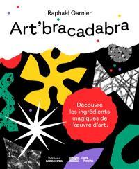 Art'bracadabra : découvre les ingrédients magiques de l'oeuvre d'art