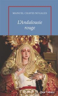 L'Andalousie rouge et la Blanche Colombe : & autres reportages du temps de la République espagnole (1931-1936)