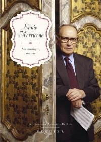 """Ennio Morricone """"Ma musique, ma vie"""""""
