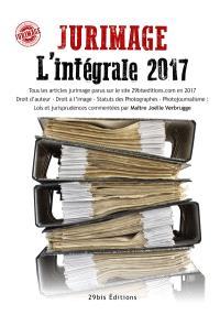 Jurimage, l'intégrale 2017 : tous les articles jurimage parus sur le site 29biseditions.com en 2017, droit d'auteur, droit à l'image, statut des photographes, photojournalisme : lois et jurisprudences