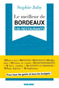Le meilleur de Bordeaux : 100 restaurants