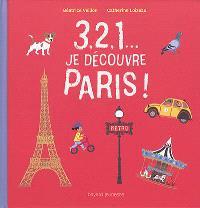 3, 2, 1... je découvre Paris ! = 3, 2, 1... : let's discover Paris !