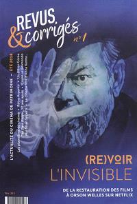 Revus et corrigés. n° 1, (Re)voir l'invisible : de la restauration des films à Orson Welles sur Netflix