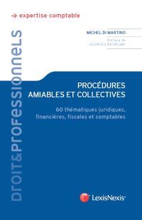 Procédures amiables et collectives : 60 thématiques juridiques, financières, fiscales et comptables
