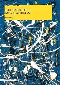 Sur la route avec Jackson : roman noir
