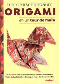 Origami en un tour de main : 20 modèles d'origami avec instructions et diagrammes : vidéo de la réalisation étape par étape de chaque modèle