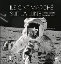 Ils ont marché sur la Lune : 50 ans d'épopée photographique