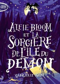 Alfie Bloom. Volume 3, Alfie Bloom et la sorcière de l'île du démon
