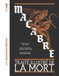 Macabre : traité illustré de la mort : 1.000 illustrations funestes
