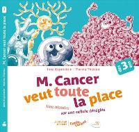M. Cancer veut toute la place : une histoire sur une cellule déréglée