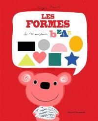 Les formes de Monsieur Bear = Shapes