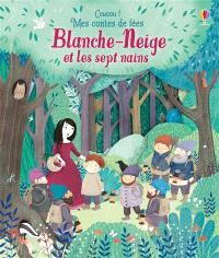 Coucou ! Mes contes de fées, Blanche-Neige et les sept nains