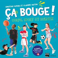 Ca bouge ! : corps, sport et science