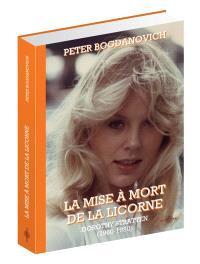 La mise à mort de la licorne : Dorothy Stratten (1960-1980)