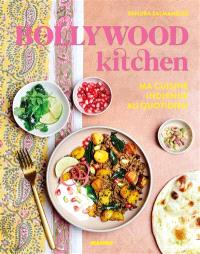 Bollywood kitchen : ma cuisine indienne au quotidien