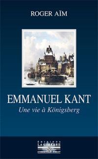 Emmanuel Kant : une vie à Königsberg