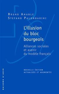 L'illusion du bloc bourgeois : alliances sociales et avenir du modèle français
