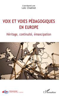 Voix et voies pédagogiques en Europe : héritage, continuité, émancipation