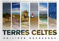 Terres celtes : Bretagne, Cornouailles, Ecosse, île de Man, Irlande, Pays de Galles