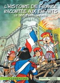 L'histoire de France racontée aux enfants. Volume 4, Le siècle des lumières
