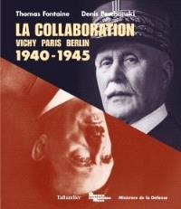 La collaboration : Vichy, Paris, Berlin : 1940-1945
