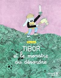 Tibor et le monstre du désordre