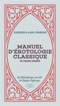Manuel d'érotologie classique : de figuris veneris