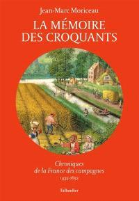 La mémoire des croquants : chroniques de la France des campagnes : 1435-1652