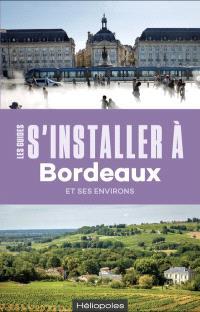 S'installer à Bordeaux et ses environs
