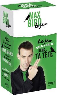 Max Bird, le jeu : le jeu qui te cultive dans ta tête