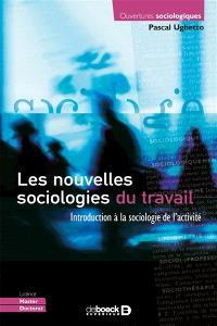Les nouvelles sociologies du travail : introduction à la sociologie de l'activité