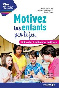 Motivez les enfants par le jeu : utilisez les intelligences mutliples