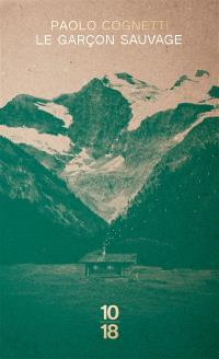 Le garçon sauvage : carnet de montagne