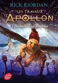 Les travaux d'Apollon. Volume 2, La prophétie des ténèbres